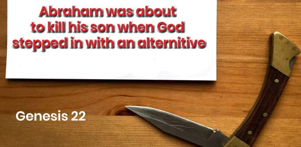 Abraham Was about to Kill His Son Isaac, when God Stepped in with an Alternitive!