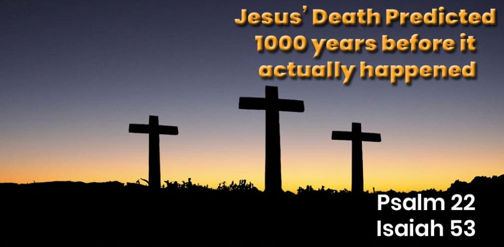 Christs' Death Predicted 1,000 years before it happened - Psalm 22 & Isaiah 53